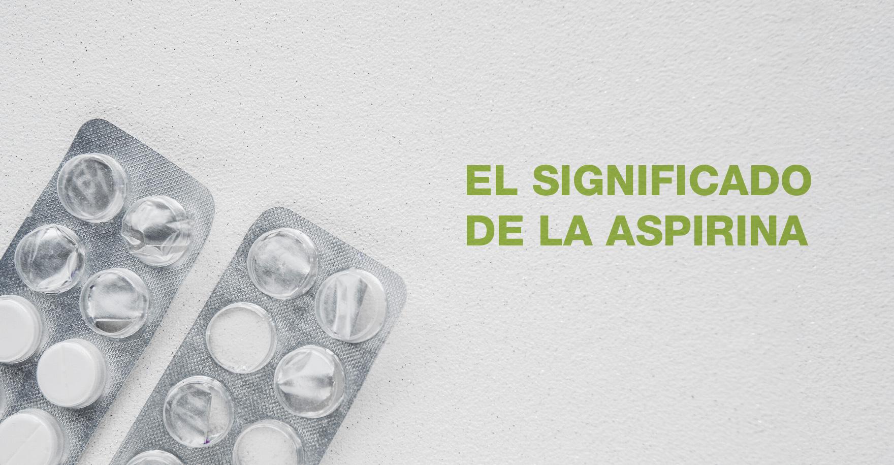 Significado Aspirina Pura Vida Badalona
